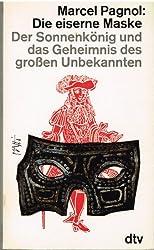 Die eiserne Maske...Der Sonnenkönig und das Gehimnis des großen Unbekannten