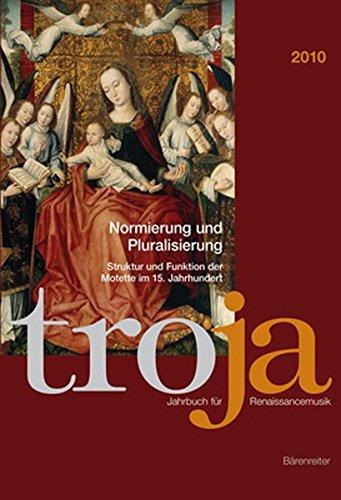Normierung und Pluralisierung: Struktur und Funktion der Motette im 15. Jahrhundert (Trossinger Jahrbuch für Renaissancemusik)