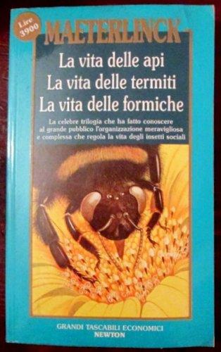 La vita delle api - La vita delle termiti - La vita delle formiche