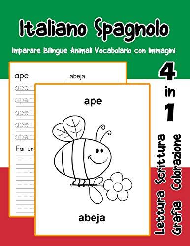 Italiano Spagnolo Imparare Bilingue Animali Vocabolario con Immagini: Dizionario per bambini delle elementari a1 a2 ba b2 c1 c2