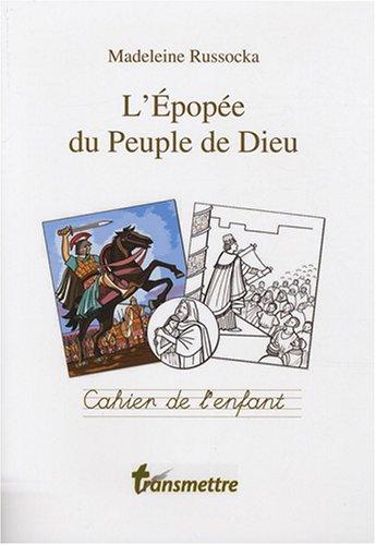 L'épopée du peuple de Dieu - Cahier de l'enfant par Madeleine Russocka