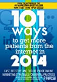 Image de 101 Ways to Get More Patients from the Internet in 2014: Cutting Edge Online Marketing Strategies for Dental Practices (English Edition)