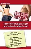 Weg mit dem Speck!: Fettverbrennung anregen und schneller abnehmen (Abnehmguru 4) von Veronika Pichl