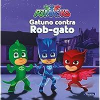 Gatuno contra Rob-gato (PJ Masks. Primeras lecturas)
