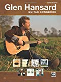 The Glen Hansard Guitar Songbook: Guitar Tab