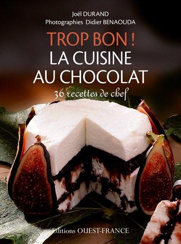 Trop Bon ! la Cuisine au Chocolat par Durand/Joel