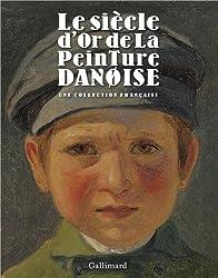 Le siècle d'or de la peinture danoise: Une collection française