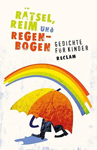Rätsel, Reim und Regenbogen: Gedichte für Kinder (Reclams Universal-Bibliothek)