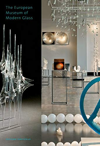 The European Museum of Modern Glass: A Tour of the Collection (Museumsstück) -