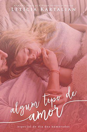 Algum tipo de amor (Portuguese Edition) por Letícia Kartalian