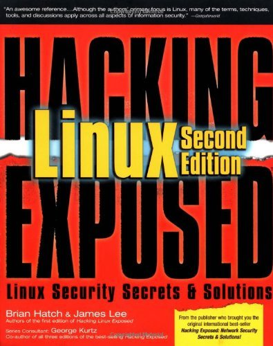 Hacking Exposed Linux, 2nd Edition: Linux Security Secrets and Solutions by Brian Hatch (1-Dec-2002) Paperback