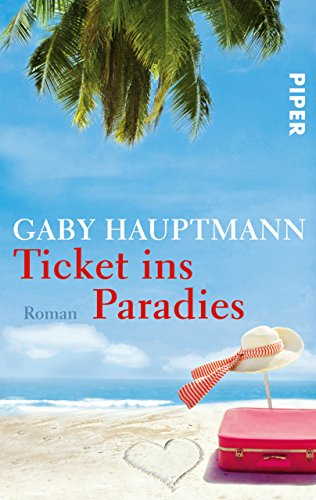 Ticket ins Paradies: Roman (German Edition) por Gaby Hauptmann