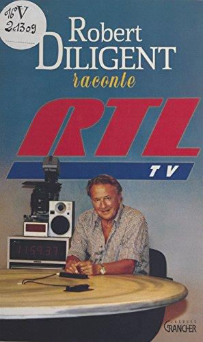 Robert Diligent raconte RTL-TV