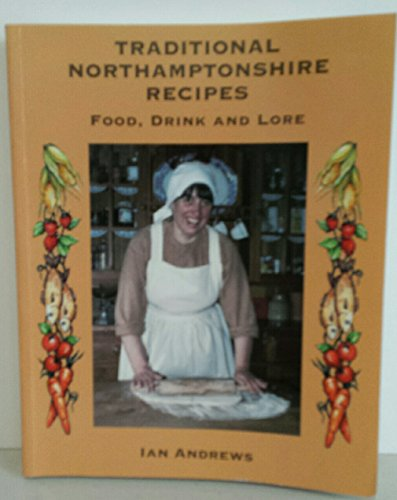 Traditional Northamptonshire Recipes: Food, Drink and Lore