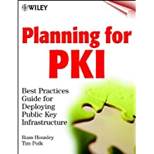 Planning for PKI: Best Practices Guide for Deploying Public Key Infrastructure (Networking Council Book 17) (English Edition)