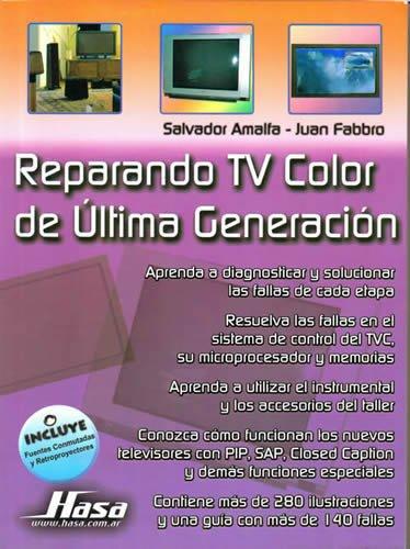 Descargar Libro Reparando TV de ultima generacion/ Latest Generation TV Repair de Salvador Amalfa