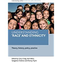 Understanding 'race' and Ethnicity: Theory, History, Policy, Practice (Understanding Welfare: Social Issues, Policy and Practice Series)