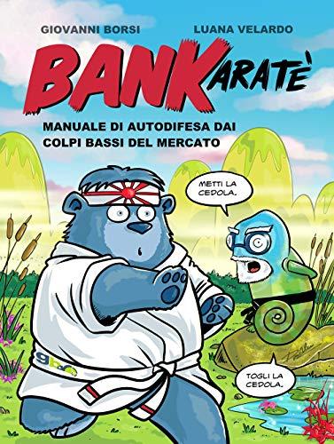 BanKaratè. Manuale di autodifesa dai colpi bassi del mercato
