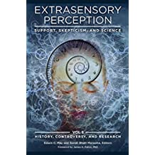 Extrasensory Perception: Support, Skepticism, and Science [2 volumes]: Support, Skepticism, and Science