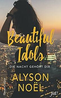 Beautiful Idols - Die Nacht gehört dir von [Noël, Alyson]