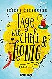 'Tage wie Chili und Honig: Roman' von Helena Steegmann