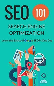 "Search Engine Optimization - SEO 101: Learn the Basics of Google SEO in One Day (English Edition) de [Samson, Steven ""SEO"", SEO Marketing Solutions]"