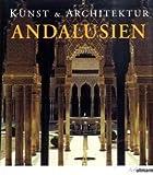 Kunst und Architektur. Andalusien - Brigitte Hintzen-Bohlen