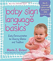 Baby Sign Language Basics: Early Communication for Hearing Babies and Toddlers, New & Expanded Edition PLUS DVD! by Monta Z. Briant (2009-06-01)
