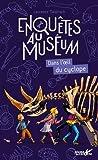 """Afficher """"Enquêtes au muséum<br /> Enquêtes au Muséum - Dans l'oeil du cyclope"""""""