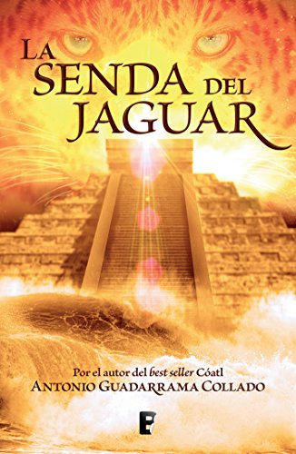 La senda del jaguar por Antonio Guadarrama Collado