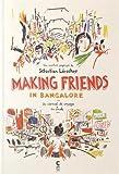 Telecharger Livres Making friends in Bangalore Un carnet de voyage en Inde (PDF,EPUB,MOBI) gratuits en Francaise