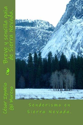 Breve y sencilla guia de Sierra Nevada.: Senderismo en Sierra Nevada.