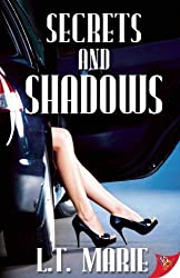 Secrets and Shadows by L.T. Marie (2013-06-18)