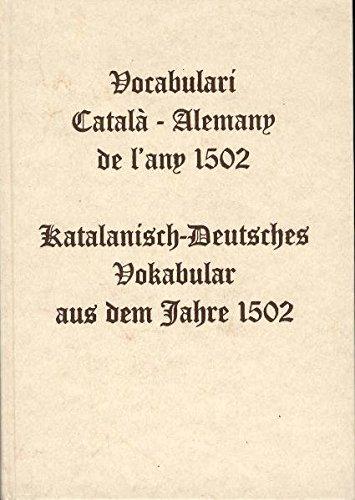Vocabulari Català-Alemany de l'any 1502/Katalanisch-Deutsches Vokabular aus dem Jahre 1502