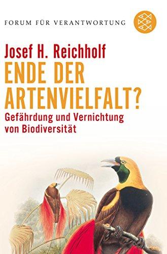 Ende der Artenvielfalt?: Gefährdung und Vernichtung von Biodiversität