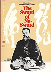 The Sword of No-Sword : Life of the Master Warrior Tesshu