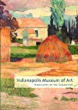 Indianapolis Museum of Art: Highlights of the Collection by The Curators (2005-04-22)