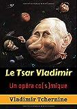Le Tsar Vladimir: un opéra co(s)mique
