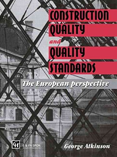 [(Construction Quality and Quality Standards : The European Perspective)] [By (author) George Atkinson] published on (June, 1995)