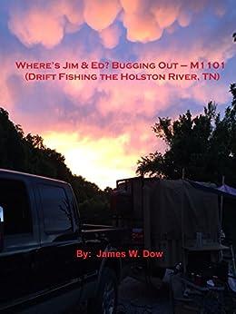 Descargar PDF Gratis Where's Jim & Ed? Bugging Out - M1101 (Drift Fishing the Holston River, TN)