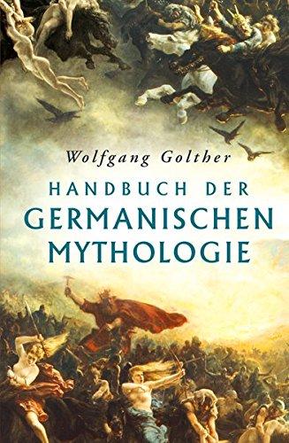 Handbuch der germanischen Mythologie: vollständige Ausgabe