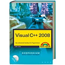Visual C++ 2008 - inkl. Sourcecodes usw. auf CD: Das umfassende Handbuch für Programmierer (Kompendium / Handbuch)