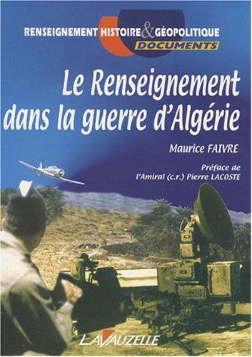 Renseignement Dans la Guerre d'Algérie par Maurice Faivre