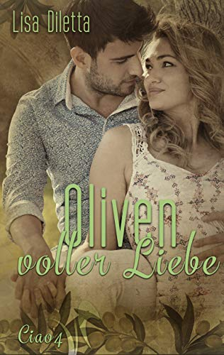 Oliven voller Liebe (Ciao 4) (German Edition)