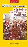 Histoire de l'Égypte moderne - L'éveil d'une nation (XIXe - XXIe siècle) (Champs Histoire) - Format Kindle - 9782081388949 - 13,99 €