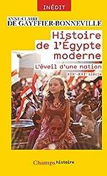 Histoire de l'Egypte moderne - L'éveil d'une nation (XIXe-XXIe siècle) d'Anne-Claire de Gayffier-Bonneville