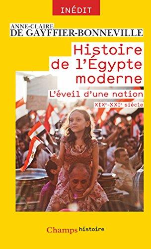 Histoire de l'Égypte moderne: L'éveil d'une nation (XIXe - XXIe siècle)