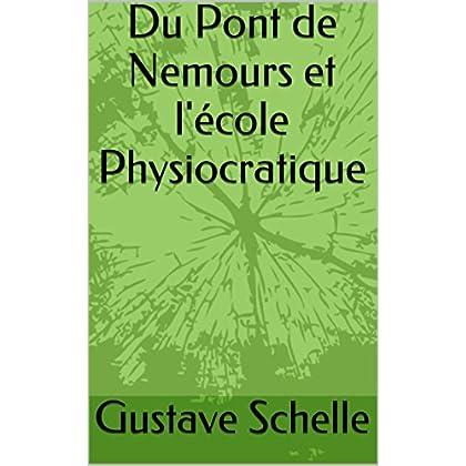 Du Pont de Nemours et l'école Physiocratique