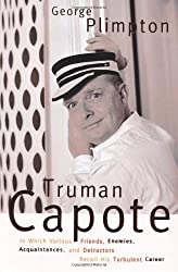 Truman Capote: In Which Various Friends, Enemies, Acquaintances, and Detractors Recall hHis Turbulent Career by George Plimpton (1999-02-19)