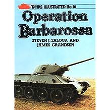Operation Barbarossa (Tanks Illustrated)